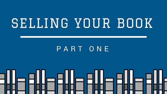 Selling your book part one