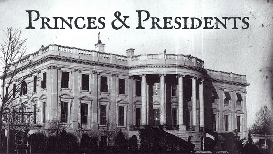 Princes & Presidents